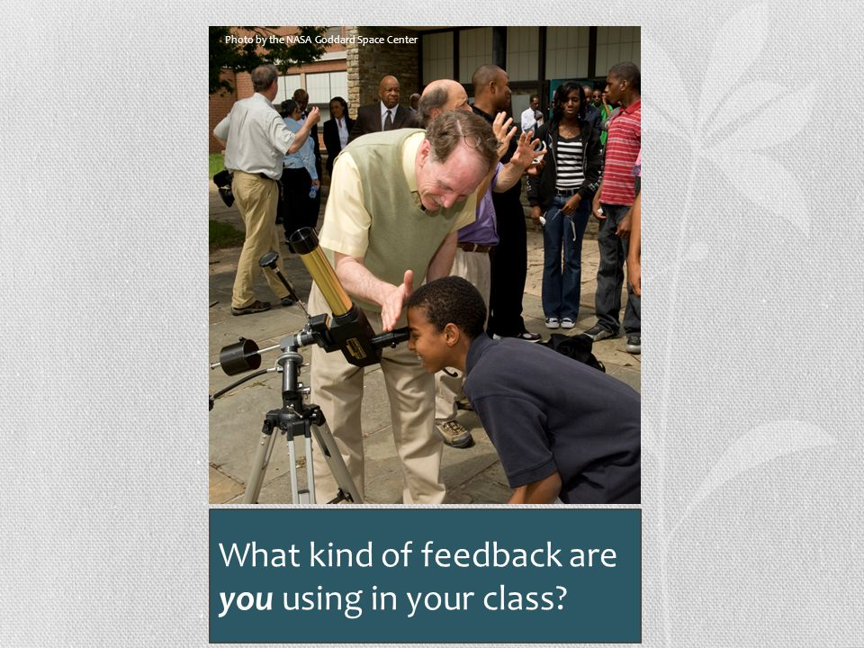 What kind of feedback are you using in your class