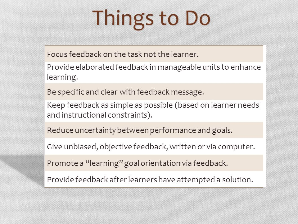 Things to Do Focus feedback on the task not the learner.