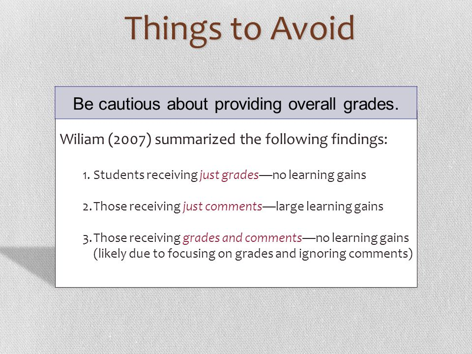 Be cautious about providing overall grades.