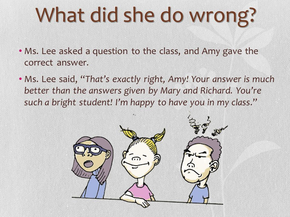 What did she do wrong Ms. Lee asked a question to the class, and Amy gave the correct answer.