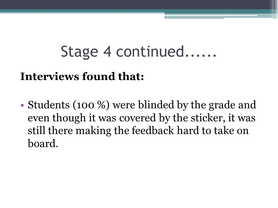 Stage 4 continued...... Interviews found that:
