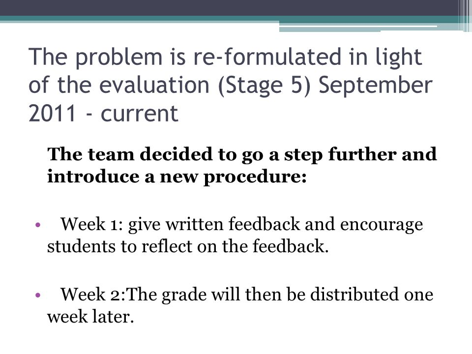 The problem is re-formulated in light of the evaluation (Stage 5) September 2011 - current