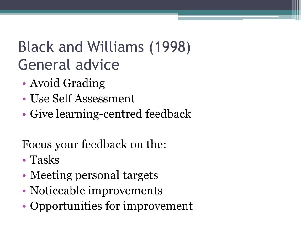 Black and Williams (1998) General advice