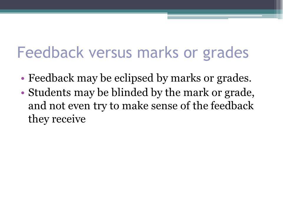 Feedback versus marks or grades