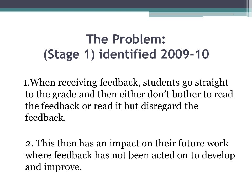 The Problem: (Stage 1) identified 2009-10