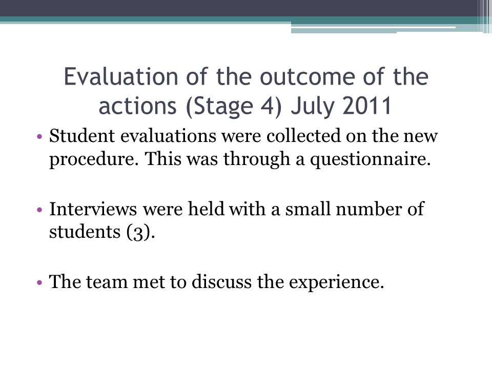 Evaluation of the outcome of the actions (Stage 4) July 2011