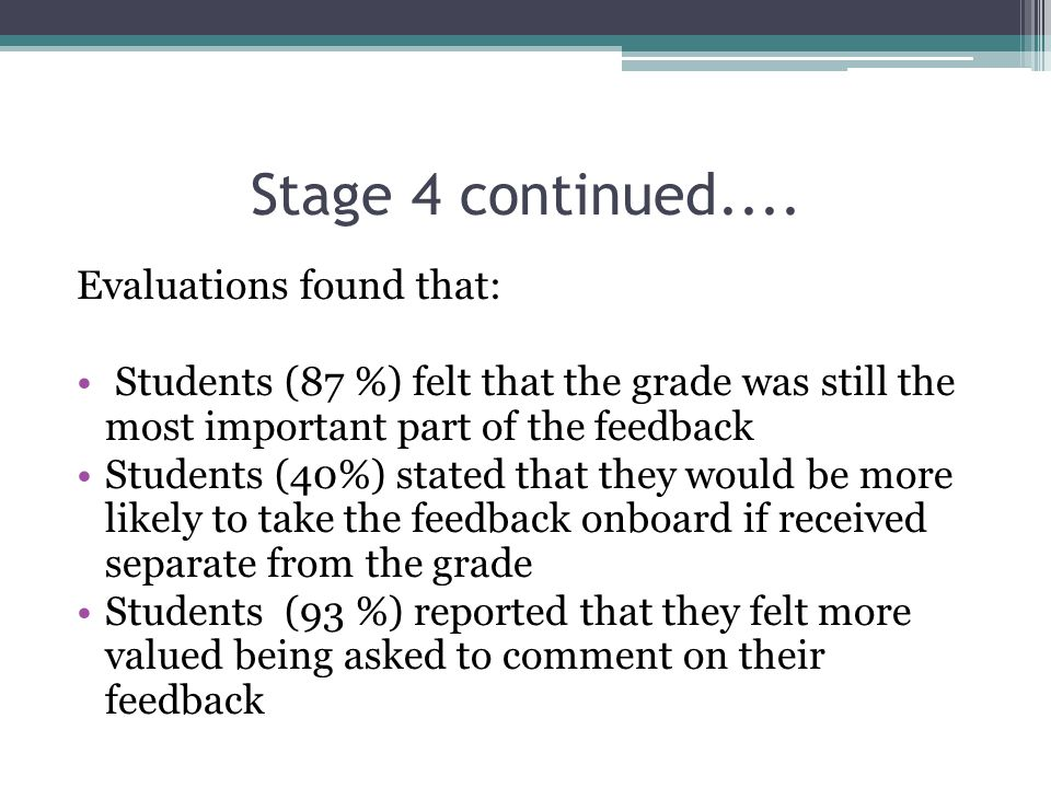 Stage 4 continued.... Evaluations found that: