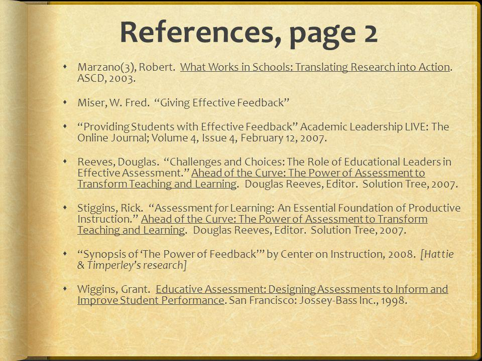 References, page 2 Marzano(3), Robert. What Works in Schools: Translating Research into Action. ASCD, 2003.