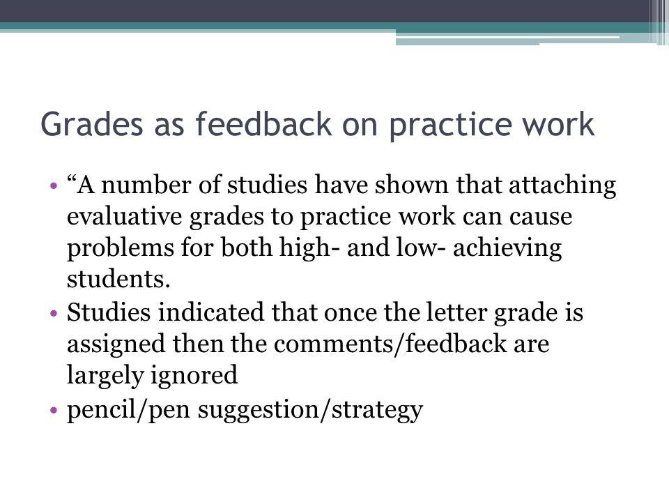 Grades as feedback on practice work