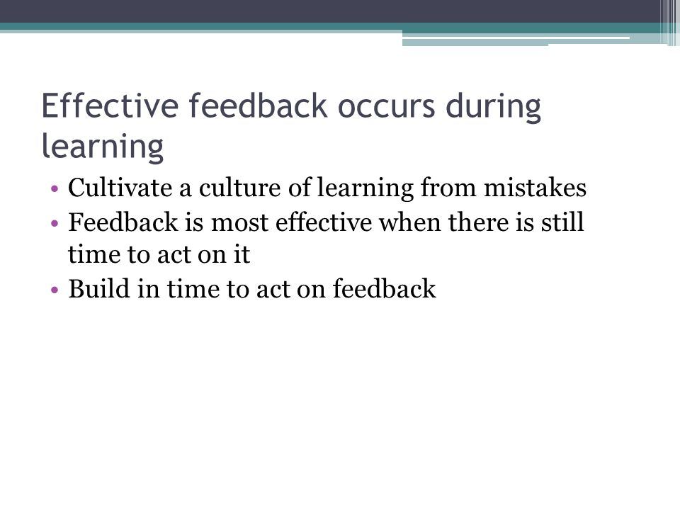 Effective feedback occurs during learning