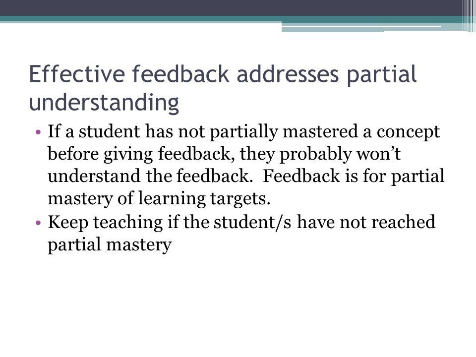 Effective feedback addresses partial understanding