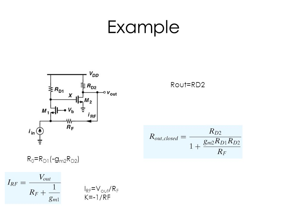 Example Rout=RD2 R0=RD1(-gm2RD2) IRF=Vout/RF K=-1/RF