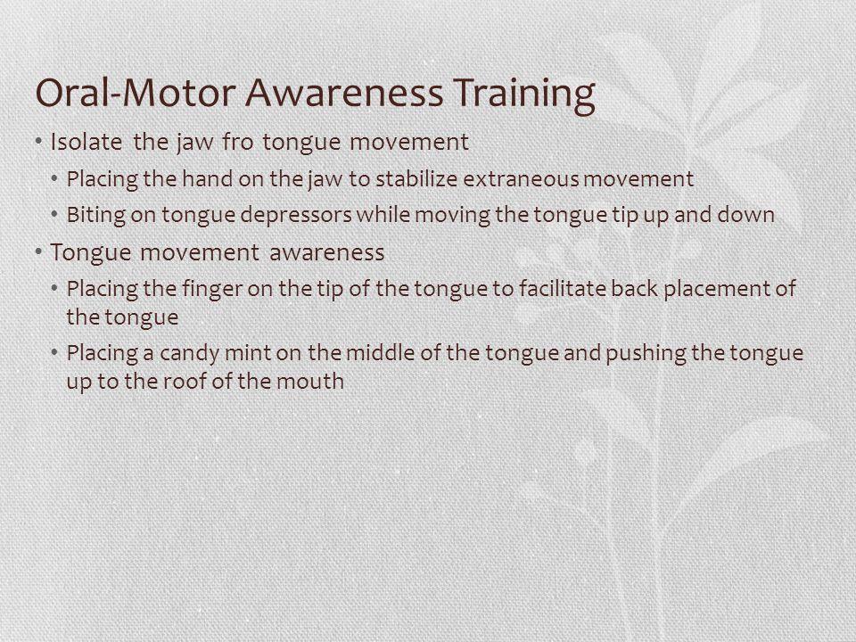 Oral-Motor Awareness Training