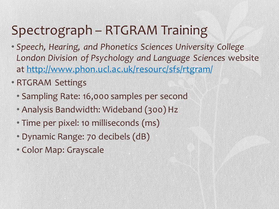 Spectrograph – RTGRAM Training