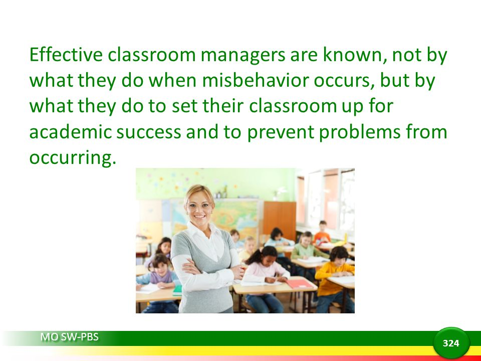 Effective classroom managers are known, not by what they do when misbehavior occurs, but by what they do to set their classroom up for academic success and to prevent problems from occurring.