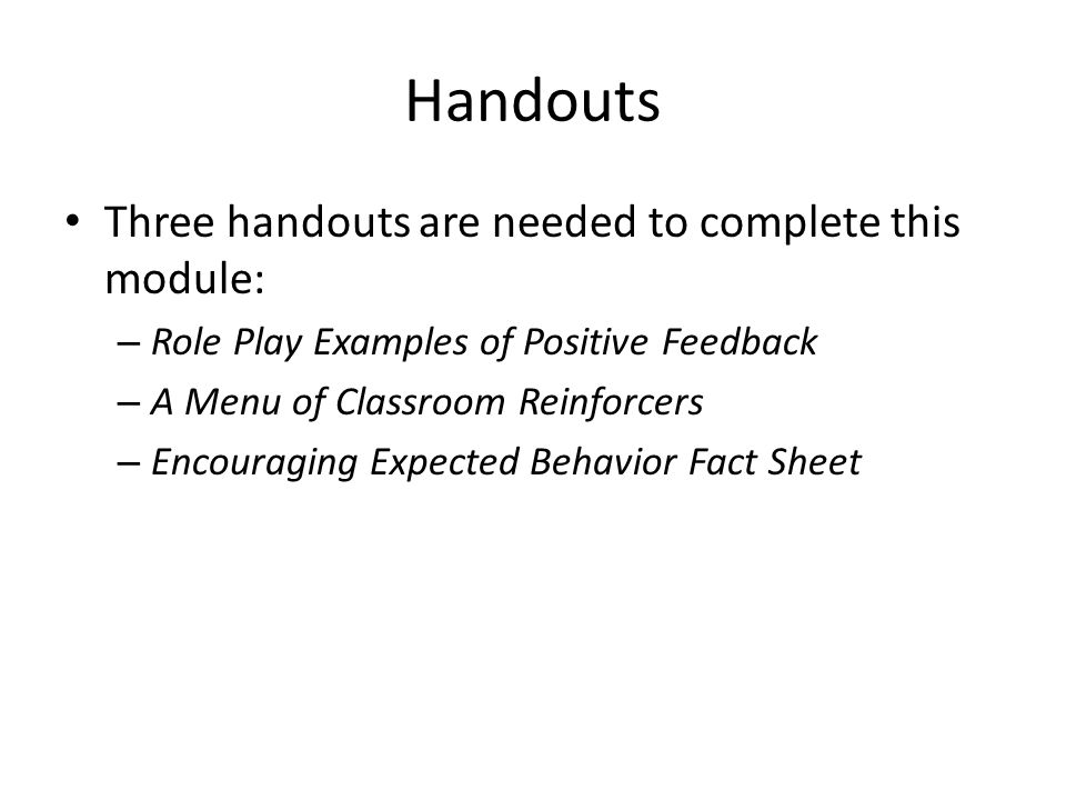 Handouts Three handouts are needed to complete this module: