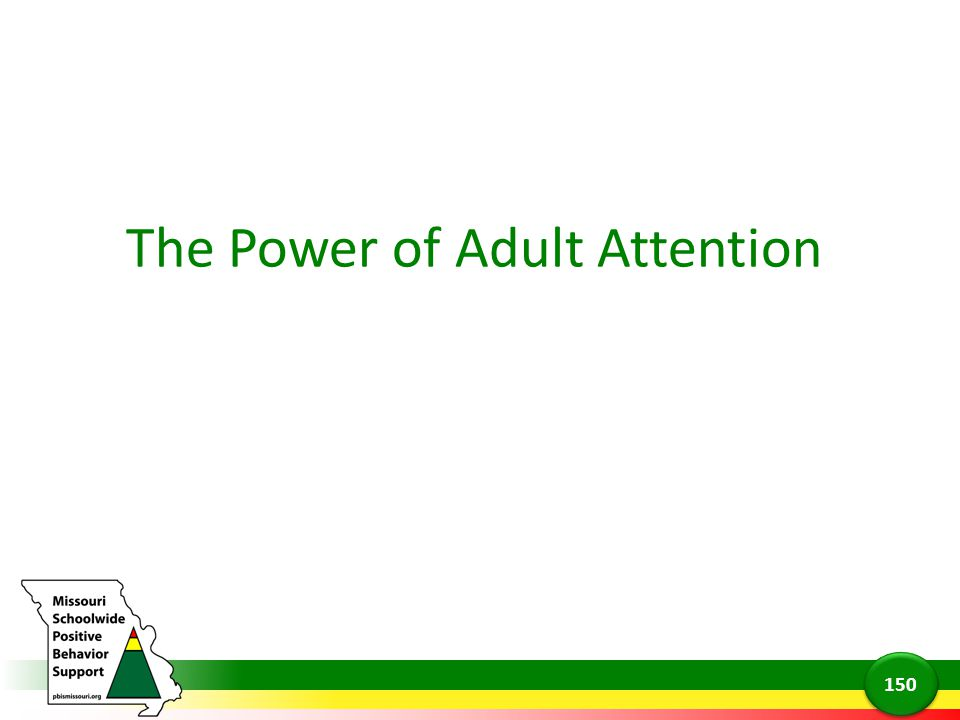 The Power of Adult Attention