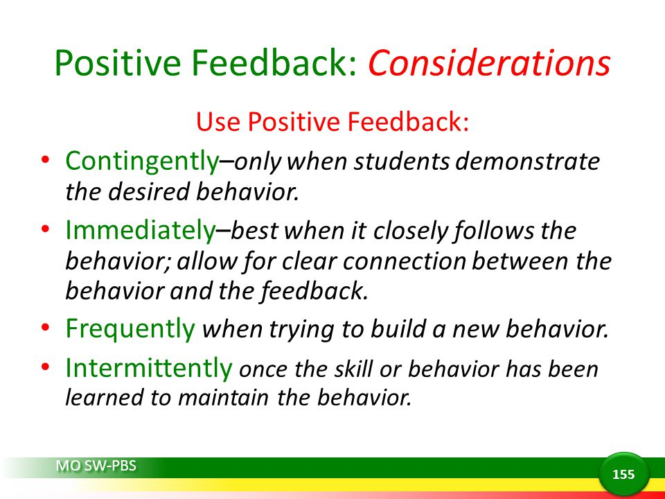 Positive Feedback: Considerations