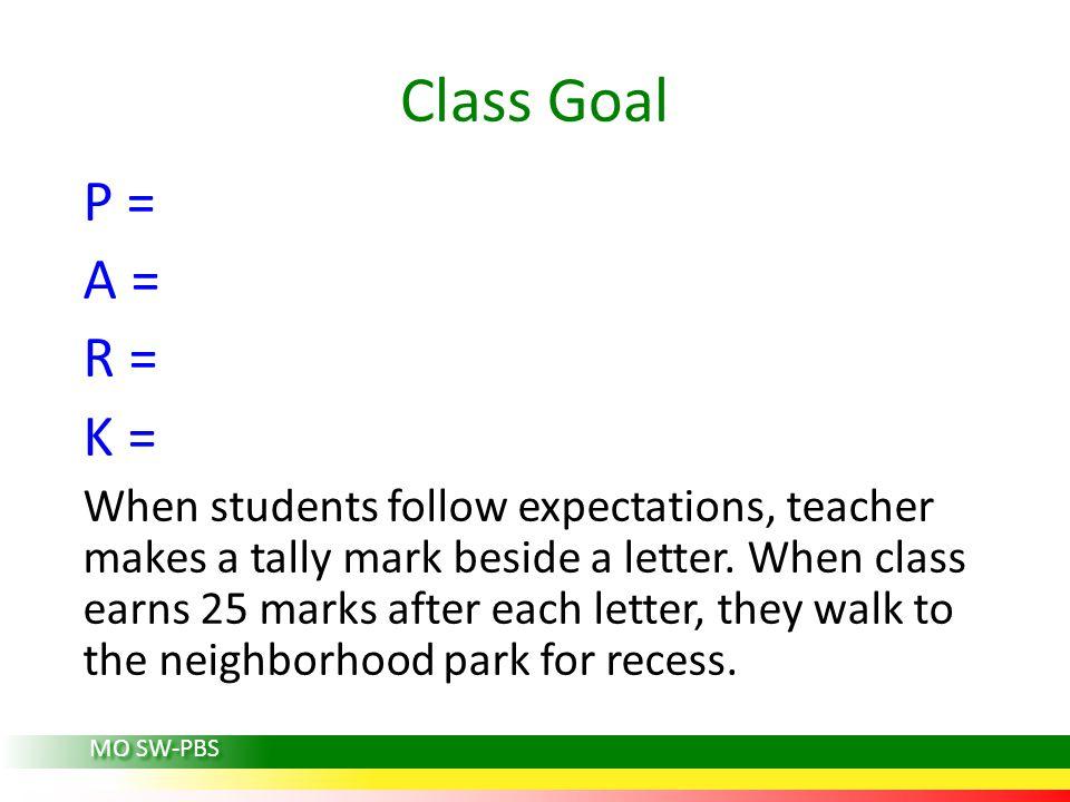 Class Goal P = A = R = K =