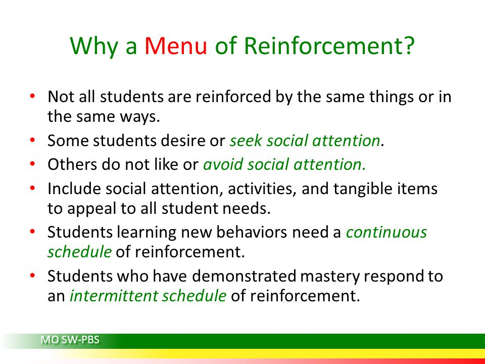 Why a Menu of Reinforcement