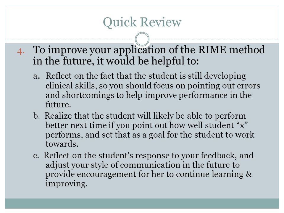 Quick Review To improve your application of the RIME method in the future, it would be helpful to: