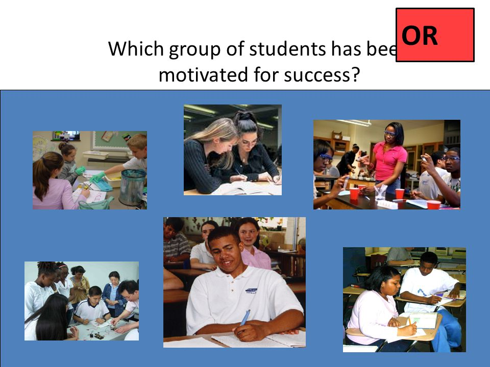 Which group of students has been motivated for success