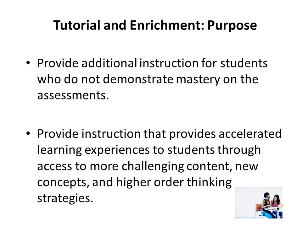 Tutorial and Enrichment: Purpose