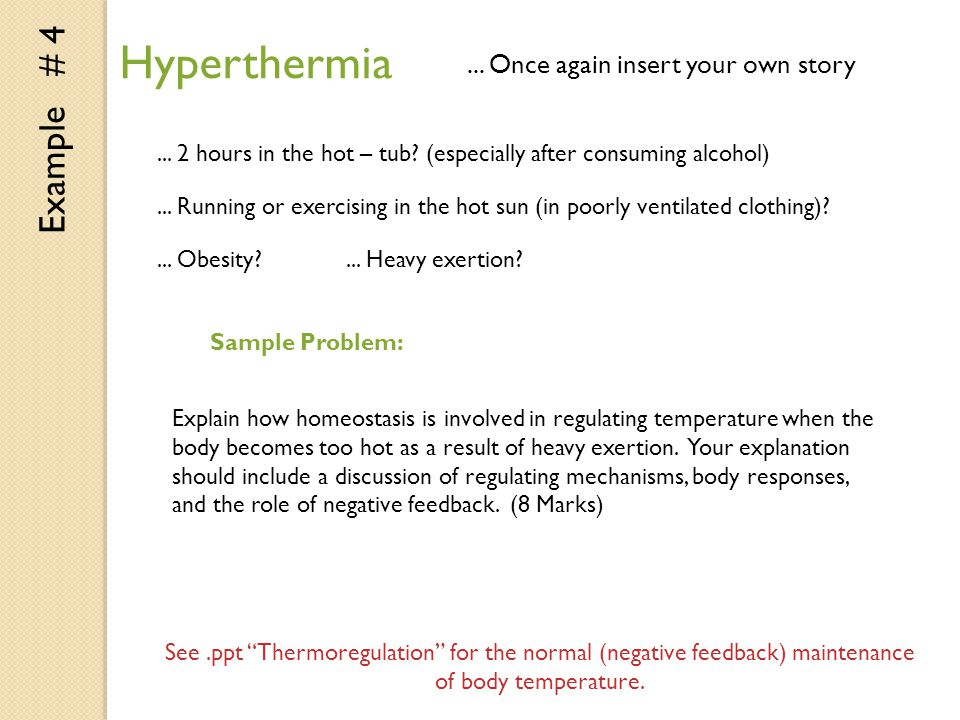 Hyperthermia Example # 4 ... Once again insert your own story
