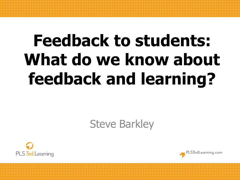 Feedback to students: What do we know about feedback and learning