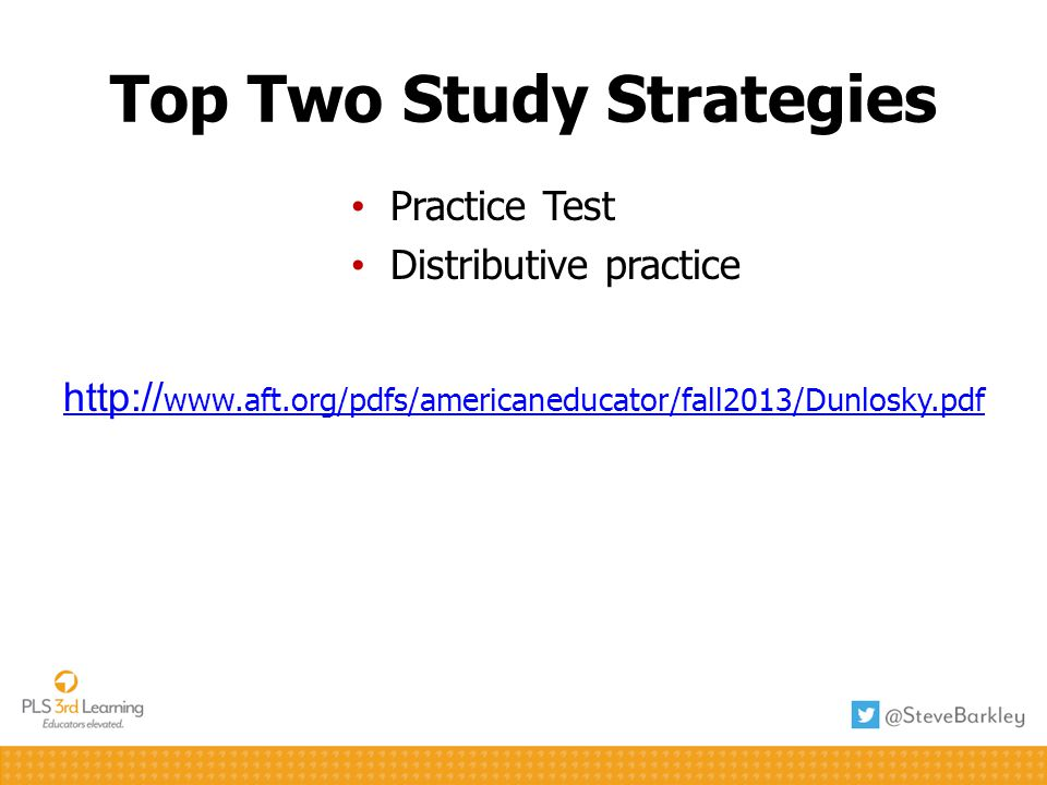 Top Two Study Strategies