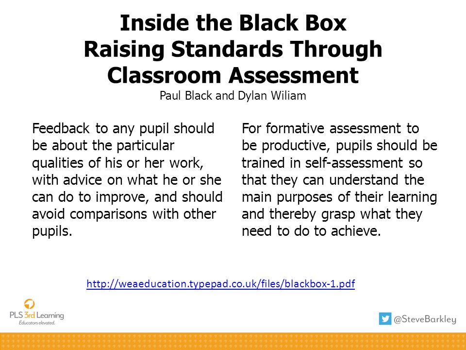 Inside the Black Box Raising Standards Through Classroom Assessment Paul Black and Dylan Wiliam