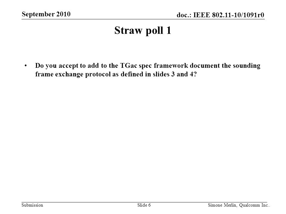 Straw poll 1 Do you accept to add to the TGac spec framework document the sounding frame exchange protocol as defined in slides 3 and 4