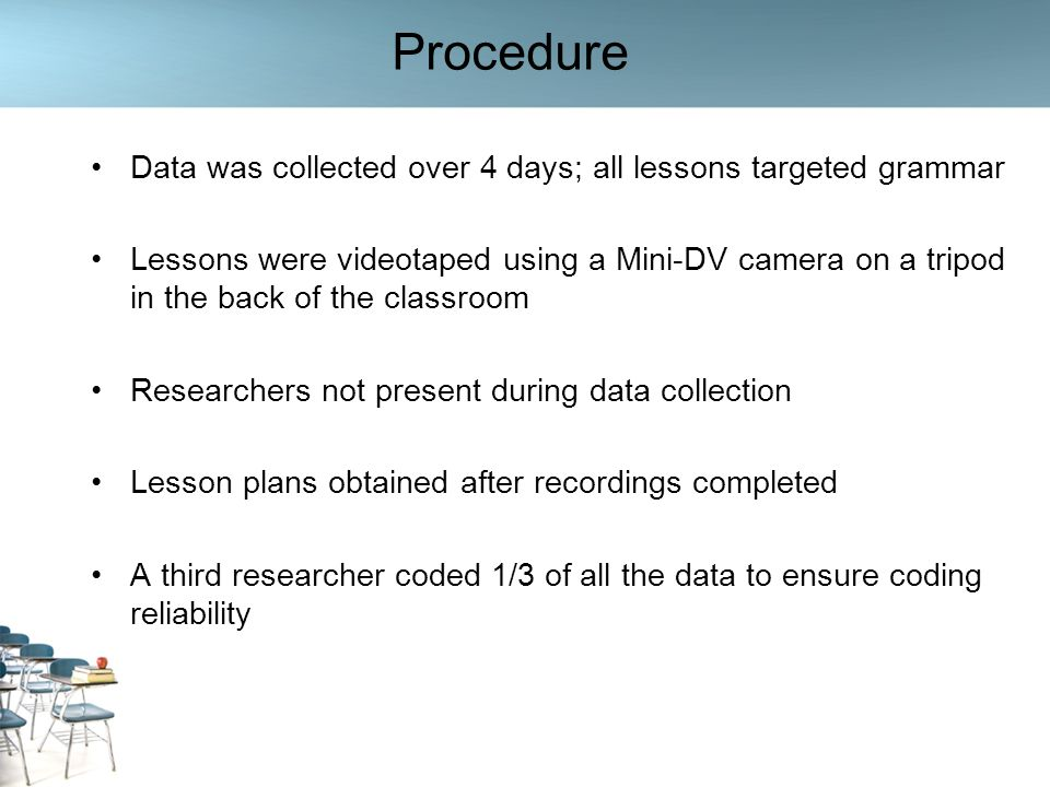 Procedure Data was collected over 4 days; all lessons targeted grammar