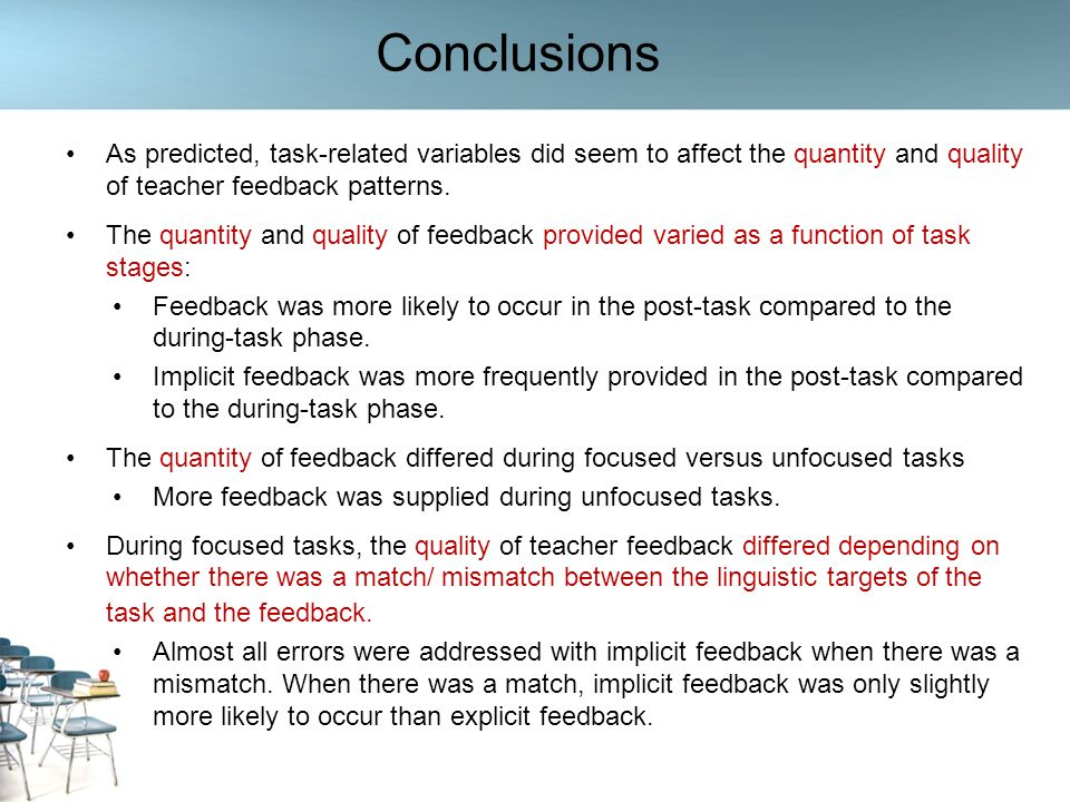 Conclusions As predicted, task-related variables did seem to affect the quantity and quality of teacher feedback patterns.