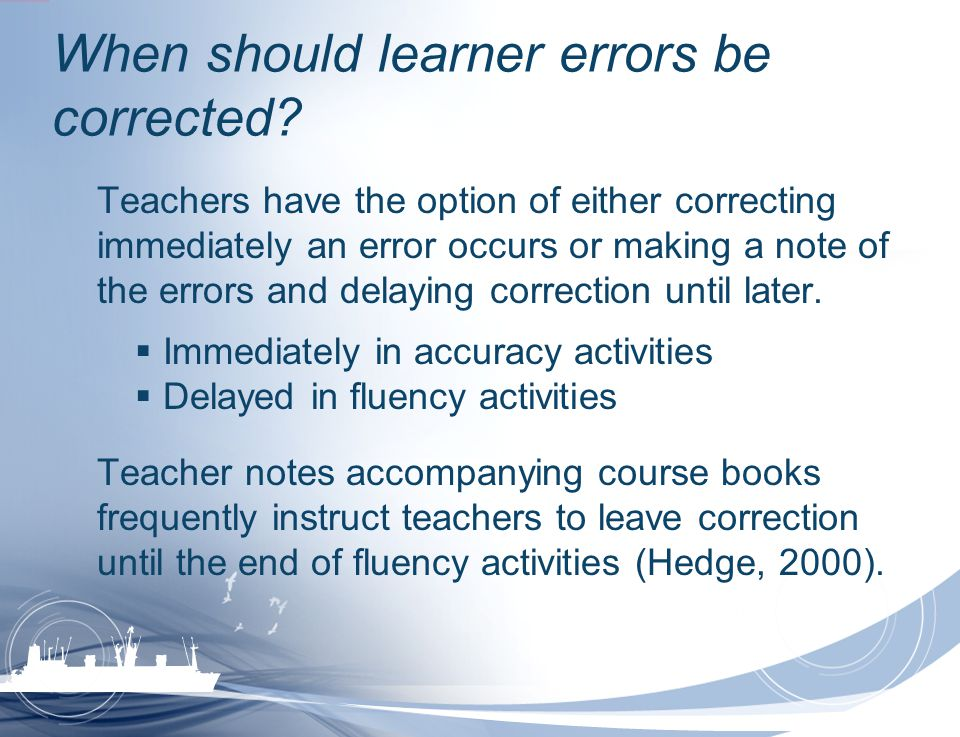 When should learner errors be corrected