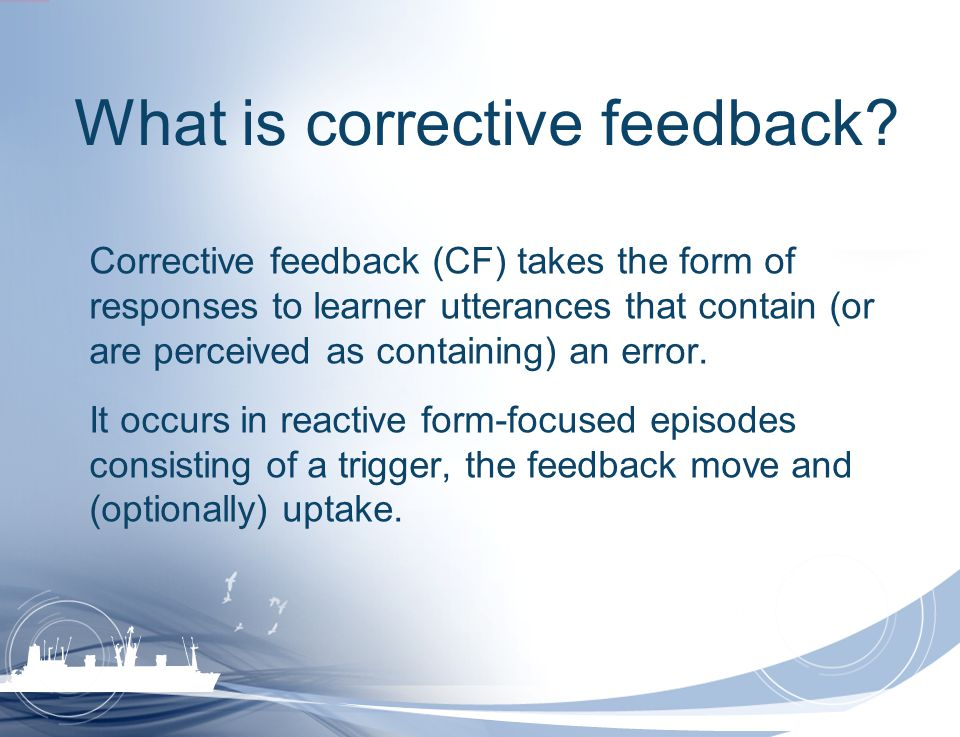 What is corrective feedback