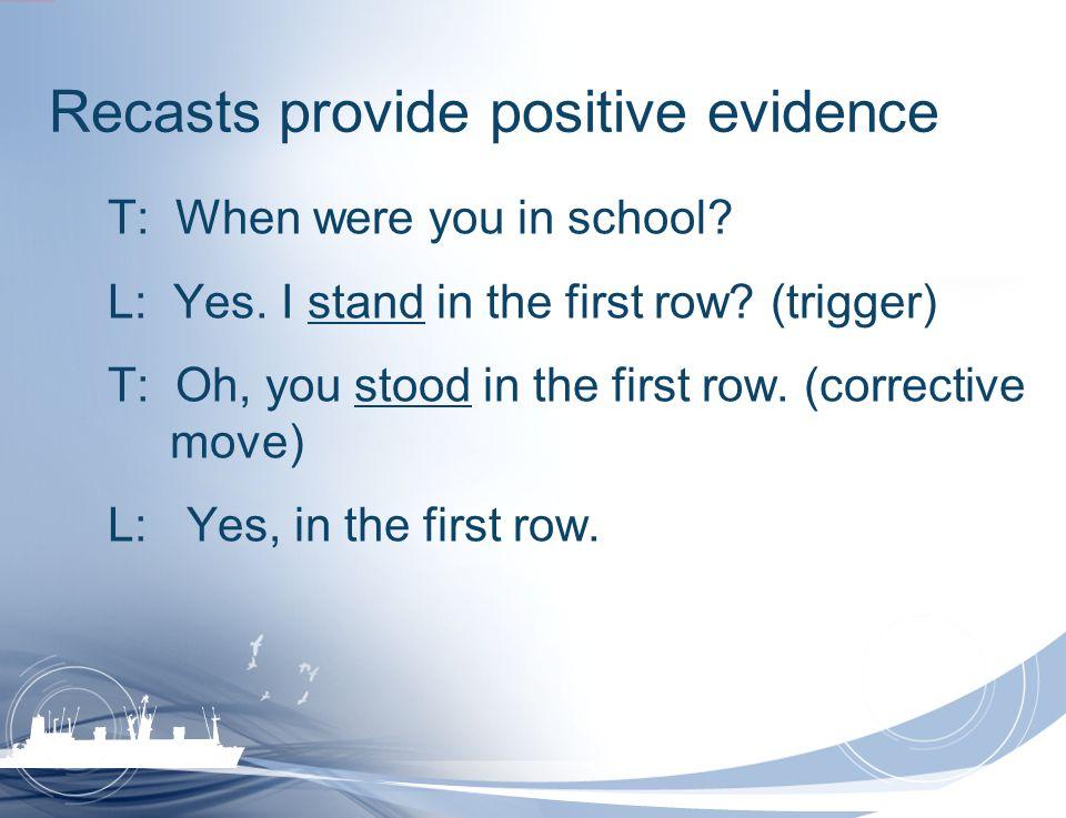 Recasts provide positive evidence
