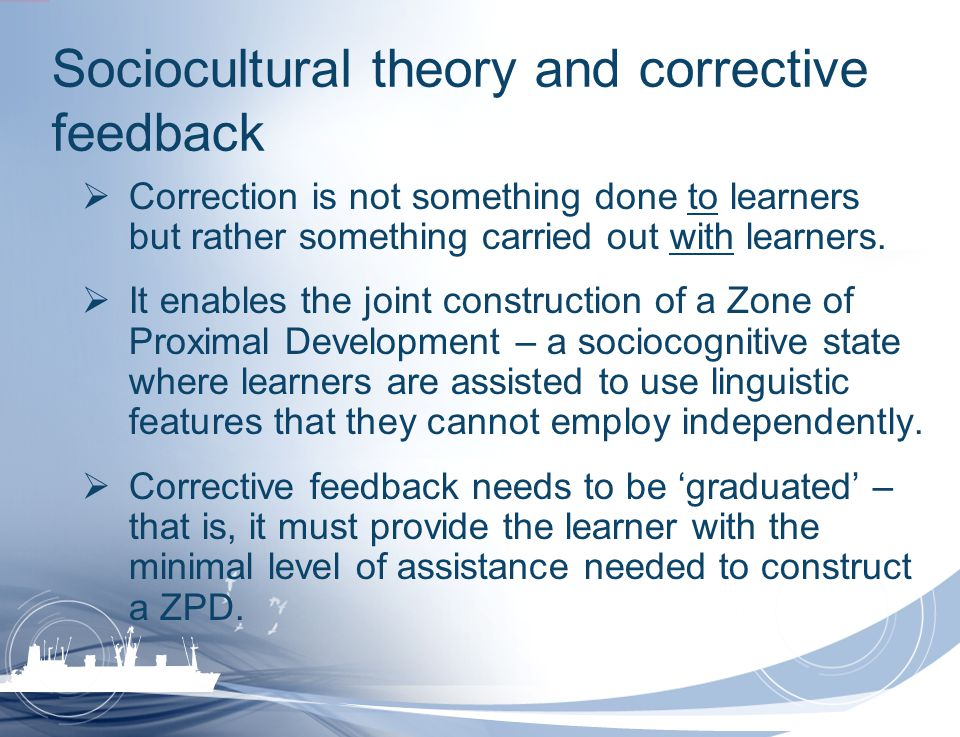 Sociocultural theory and corrective feedback