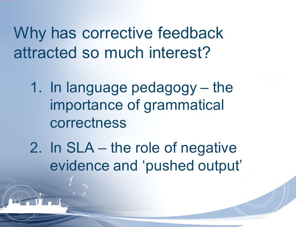Why has corrective feedback attracted so much interest