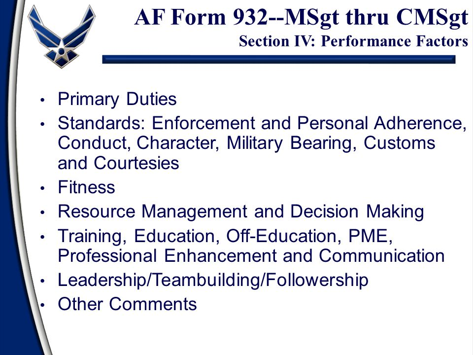 AF Form 932--MSgt thru CMSgt Section IV: Performance Factors