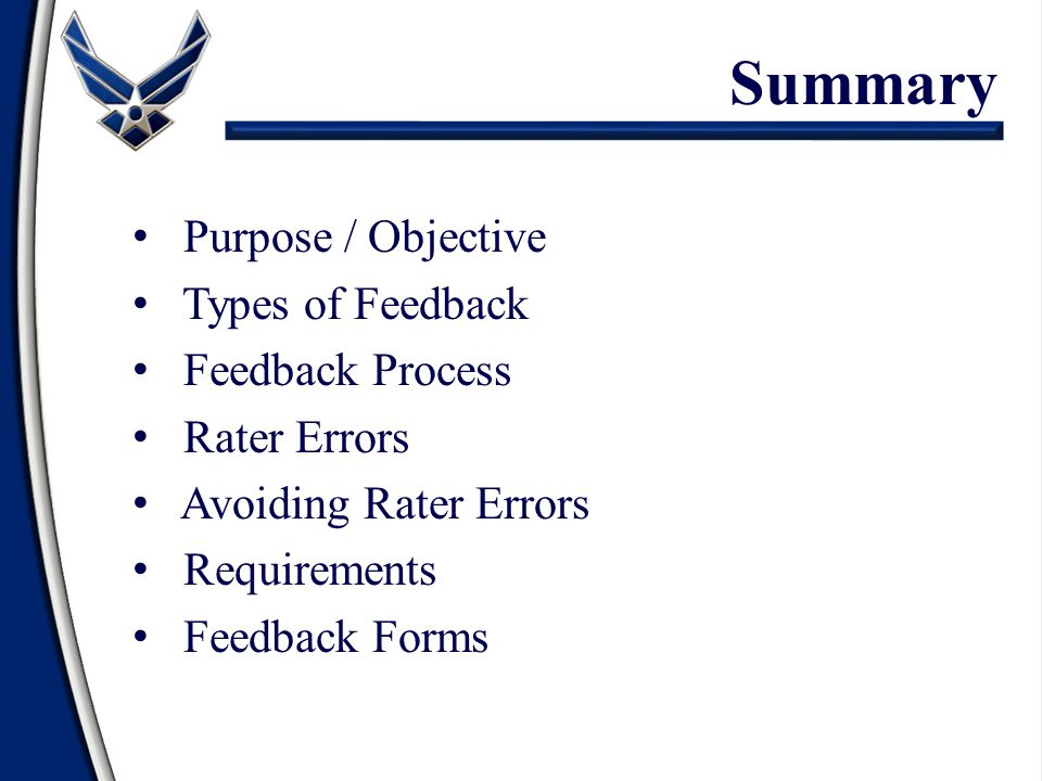 Summary Purpose / Objective Types of Feedback Feedback Process