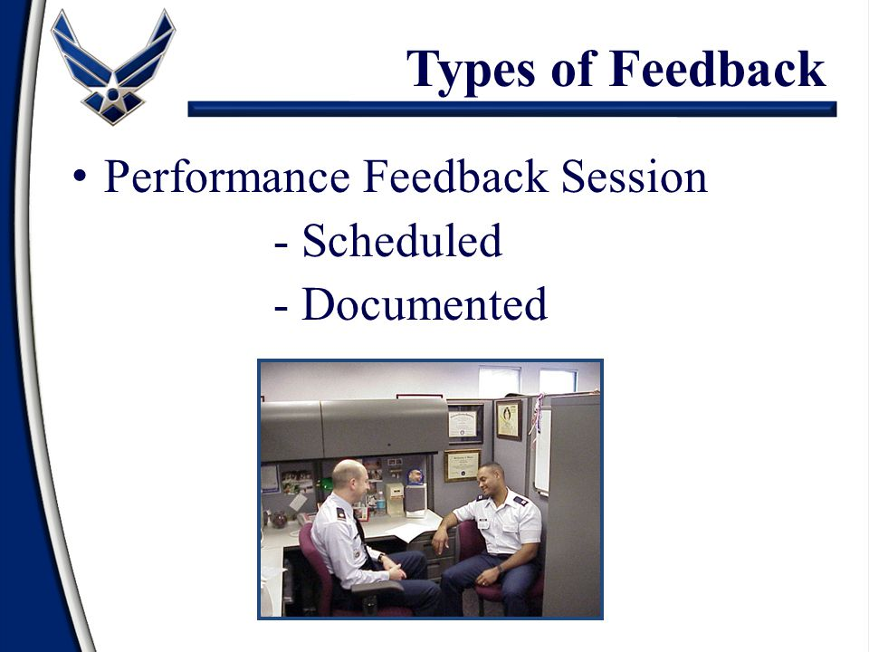 Types of Feedback Performance Feedback Session - Scheduled