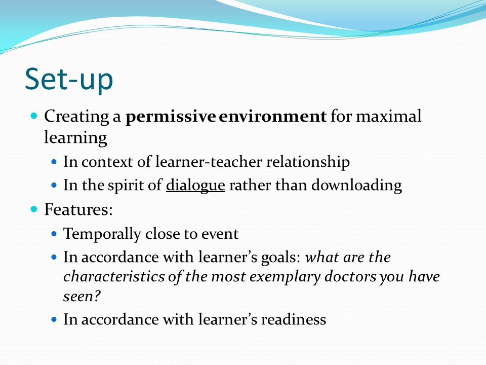 Set-up Creating a permissive environment for maximal learning