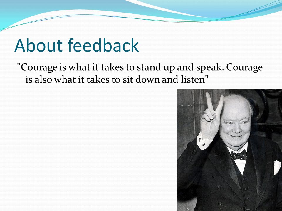About feedback Courage is what it takes to stand up and speak.