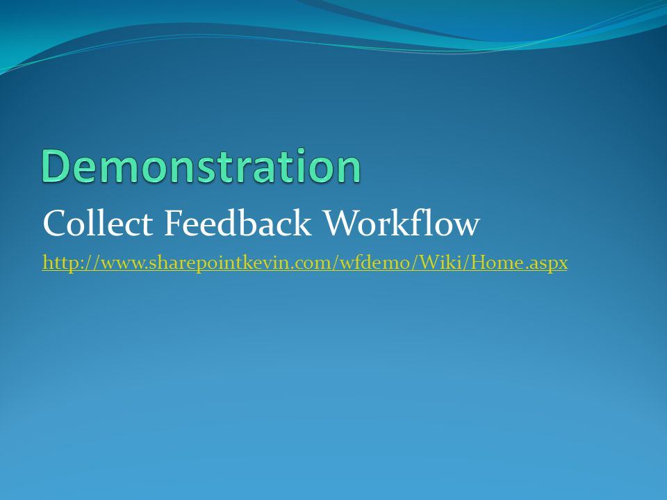 Demonstration Collect Feedback Workflow