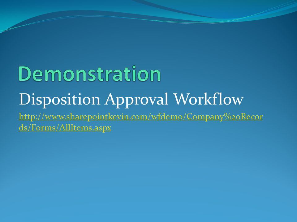 Demonstration Disposition Approval Workflow