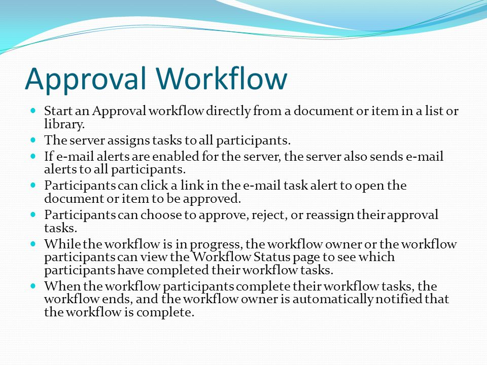 Approval Workflow Start an Approval workflow directly from a document or item in a list or library.