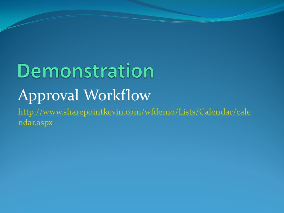 Demonstration Approval Workflow
