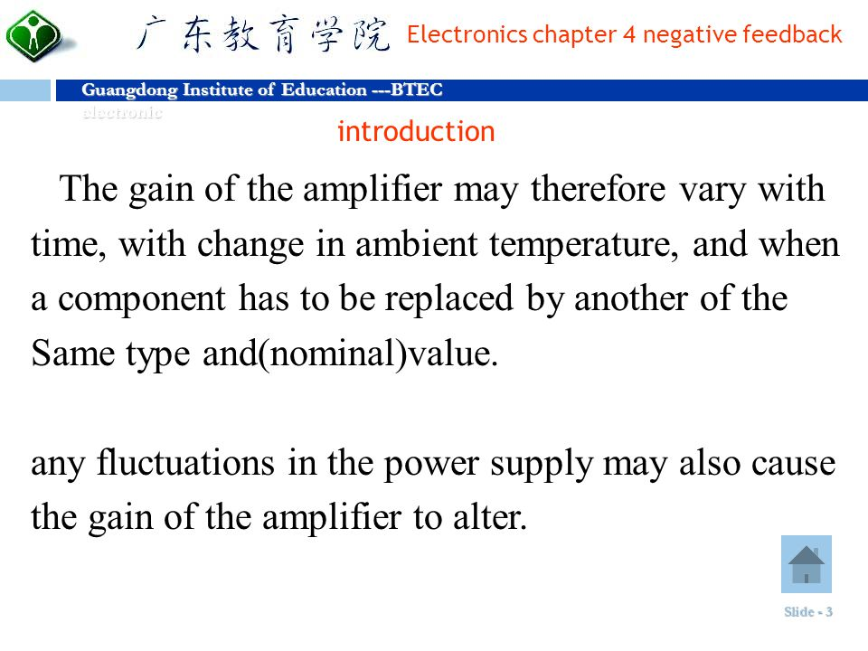 The gain of the amplifier may therefore vary with