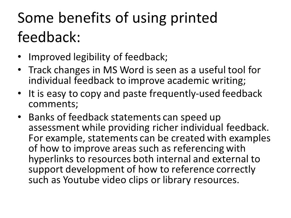 Some benefits of using printed feedback: